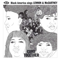 - Come Together: Black America Sings Lennon & McCartney