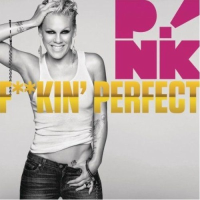 P!NK - Fucking Perfect