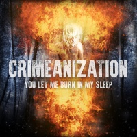 Crimeanization - You Let Me Burn In My Sleep