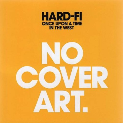Hard-Fi - Once Upon A Time In The West