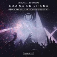 - Coming On Strong (Gareth Emery & Ashley Wallbridge Remix)