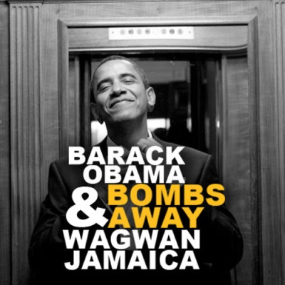 Barack Obama - Wagwang Jamaica (Bombs Away Remix)