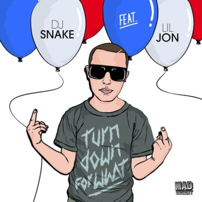 DJ Snake - Turn Down For What