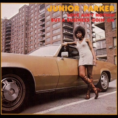 Junior Perker - Love Ain't Nothin But a Business Goin' On