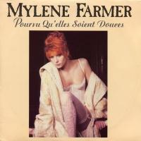 Mylène Farmer - Pourvu Qu'elles Soient Douces