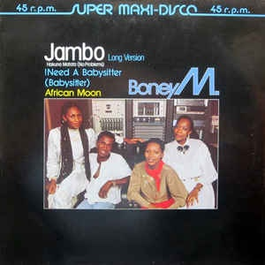 Boney M. - Jambo Hakuna Matata (No Problems) (Long Version) / I Need A Babysitter (Babysitter) / African Moon