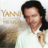 Yanni - My Passion For Mexico