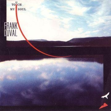 Frank Duval - Touch My Soul