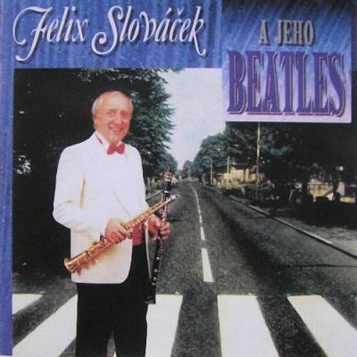 Felix Slovacek - A Jeho Beatles