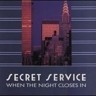 Secret Service - When The Night Closes In