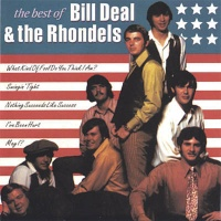 - The Best of Bill Deal & the Rhondels