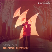 Leon Lour - Be Mine Tonight
