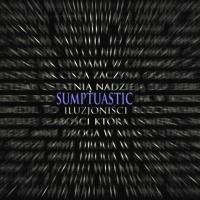 Sumptuastic - Sumptuastic ?– Iluzjonisci