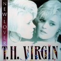 T.H. VIRGIN - New Lover (Extended Version)