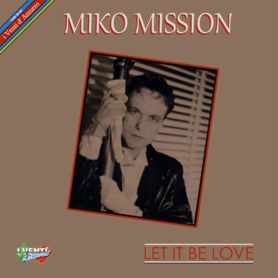 Miko Mission - Let It Be Love (Original Mix)