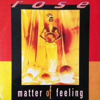 Rose - Matter Of Feeling