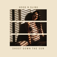 Hook N Sling - Shoot Down The Sun