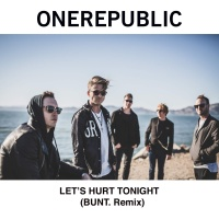 OneRepublic - Let's Hurt Tonight (BUNT. Remix)