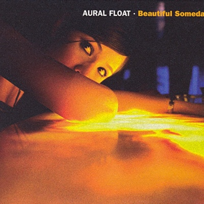Aural Float - Beautiful Someday