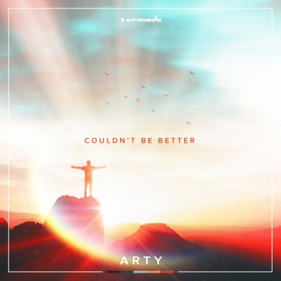 Arty - Couldn't Be Better
