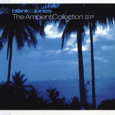 Blank & Jones - The Ambient Collection EP
