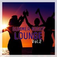 - Summer Night Lounge, Vol. 2