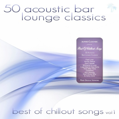 Liula - 50 Acoustic Bar Lounge Classics - Best of Chillout Songs, Vol. 1