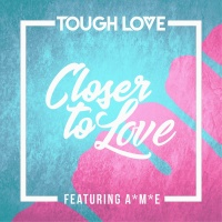 Tough Love - Closer To Love (Main Mix)
