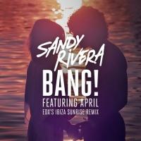 - BANG! (EDX's Ibiza Sunrise Remix)