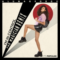 AlunaGeorge - I'm in Control (feat. Popcaan) [The Magician Remix] - Single