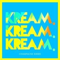 Champagne Kisses (KREAM Remix)