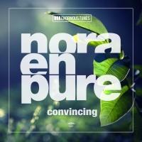 Nora En Pure - Convincing
