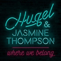 Hugel - Where We Belong - Single