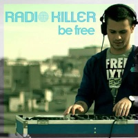 Radio Killer - Be Free (Radio Edit)