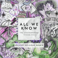 The Chainsmokers - All We Know (Oliver Heldens Remix)