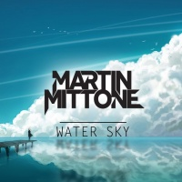 Martin Mittone - Water Sky EP