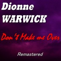 Dionne Warwick - Don't Make Me Over