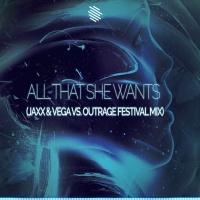 Ace Of Base - All That She Wants (Jaxx & Vega vs. OUTRAGE Festival Mix)