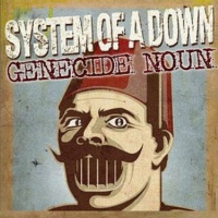 System Of A Down - Genecide Noun