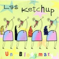 Las Ketchup - Un Blodymary