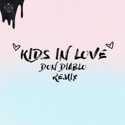 Kygo - Kids In Love (Don Diablo Remix)