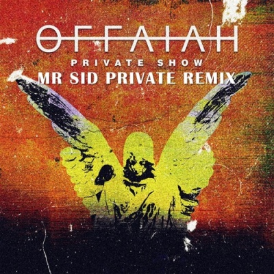 Offaiah - Private Show (Mr. Sid Private Remix)