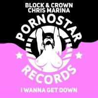 Block & Crown - I Wanna Get Down