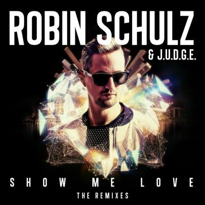 Robin Schulz - Show Me Love (HUGEL Remix)