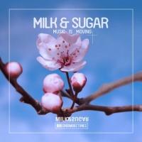 Milk & Sugar - Music Is Moving (Nora en Pure Remix)