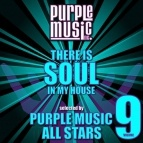 - There Is Soul in My House - Purple Music All Stars, Vol. 9
