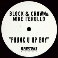 Block & Crown - PHUNK U UP BOY