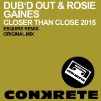 - Closer Than Close 2015 (eSQUIRE Classic House Remix)