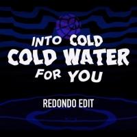- Cold Water (Redondo Edit)
