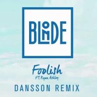 - Foolish (Dansson Remix)
